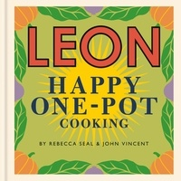 Rebecca Seal et John Vincent - Happy Leons: LEON Happy One-pot Cooking.
