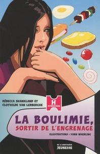 Rébecca Shankland et Clothilde Van Lerberghe - La boulimie, sortir de l'engrenage.