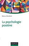 Rébecca Shankland - La psychologie positive - 2e éd..