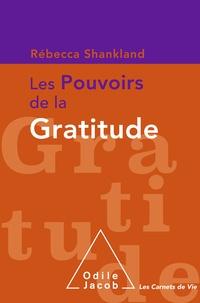Rébecca Shankland - Les Pouvoirs de la gratitude.