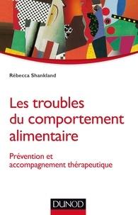 Rébecca Shankland - Les troubles du comportement alimentaire - Prévention et accompagnement thérapeutique.