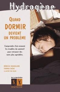 Rébecca Shankland et Thomas Saïas - Quand dormir devient un problème.