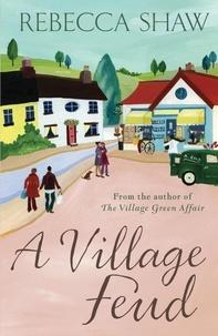 rebecca Shaw - A Village Feud.