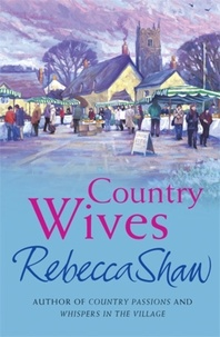rebecca Shaw - country wives.