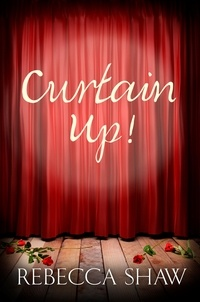rebecca Shaw - Curtain Up.