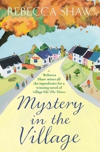 rebecca Shaw - Mystery in the Village.
