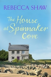 rebecca Shaw - The House at Spinnaker Cove.