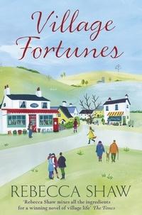 rebecca Shaw - Village Fortunes.