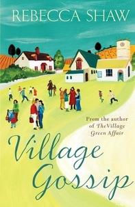 rebecca Shaw - Village Gossip.
