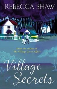 rebecca Shaw - Village Secrets.