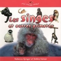 Rebecca Sjonger et Bobbie Kalman - Les singes et autres primates.