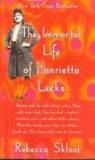 Rebecca Skloot - The Immortal Life of Henrietta Lacks.