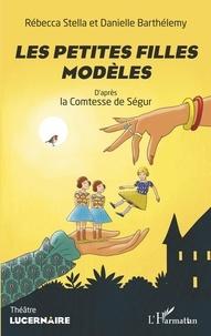 Rebecca Stella et Danielle Barthélemy - Les petites filles modèles.