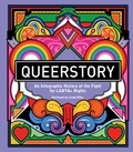 Rebecca Strickson - Queerstory an infographic timeline of the fight for lgbtq+ rights /anglais.