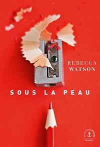 Rebecca Watson - Sous la peau.