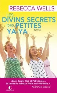 Rebecca Wells - Les divins secrets des petites Ya-Ya.