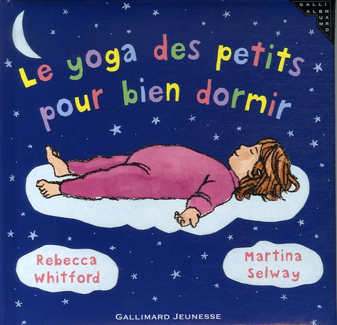 Rebecca Whitford et Martina Selway - Le yoga des petits pour bien dormir.