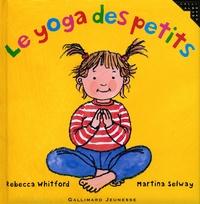 Rebecca Whitford et Martina Selway - Le yoga des petits.