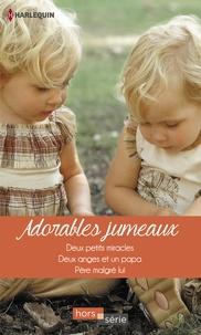 Rebecca Winters et Susan Meier - Adorables jumeaux - Deux petits miracles - Deux anges et un papa - Père malgré lui.
