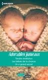 Rebecca Winters et Fiona Lowe - Adorables jumeaux - Tendre révélation - Les bébés de la chance - Un si grand secret.