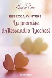 Livre de téléchargement pdf gratuit La promise d'Alessandro Lucchesi par Rebecca Winters (French Edition)