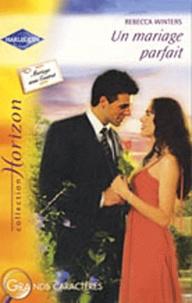 Rebecca Winters - Un mariage parfait.