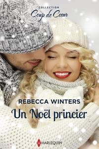 Rebecca Winters - Un Noël princier.