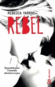 Rebecca Yarros - Les Renegades Tome 3 : Rebel.