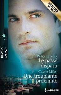 Rebecca York et Cassie Miles - Le passé disparu - Une troublante proximité.