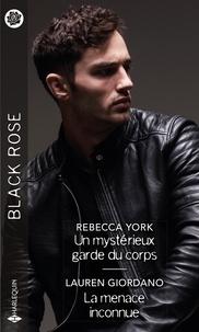 Rebecca York et Lauren Giordano - Un mystérieux garde du corps - La menace inconnue.