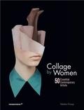 Rebeka Elizegi - Collage by Women - 50 Essential Contemporary Artists.