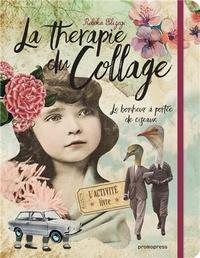 Rebeka Elizegi - La thérapie du collage - Le bonheur à portée de ciseaux.