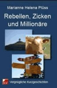 Rebellen, Zicken und Millinäre - Vergnügliche Kurzgeschichten.
