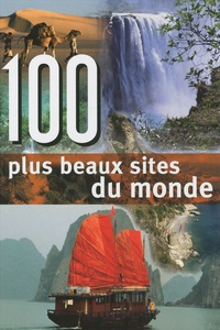 Rebo Publishers - 100 plus beaux sites du monde.