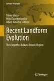 Dénes Lóczy - Recent Landform Evolution - The Carpatho-Balkan-Dinaric Region.