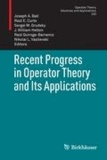 Recent Progress in Operator Theory and Its Applications.