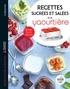 Recettes sucrées et salées à la yaourtière - Spécial multidélices.