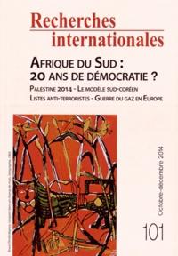 Raphaël Porteilla - Recherches internationales N° 101, Octobre-déce : L'Afrique du Sud : 20 ans de démocratie ?.