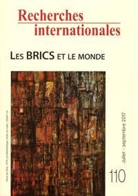 Pierre Salama - Recherches internationales N° 110, juillet-sept : Les BRICS et le monde.