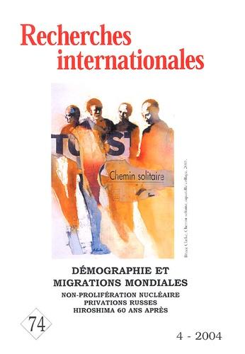 Jean Magniadas et Michel Rogalski - Recherches internationales N° 74/2004/4 : Démographie et migrations mondiales.