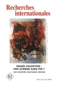 Françoise Clément et Michel Rogalski - Recherches internationales N° 82, Avril-juin 20 : Israël-Palestine : une guerre sans fin ?.