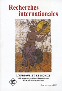 Raphaël Porteilla - Recherches internationales N° 85, Janvier-mars : L'Afrique et le monde.