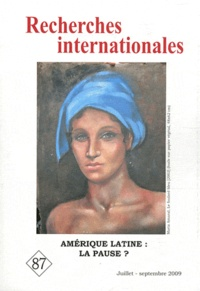 Michel Rogalski - Recherches internationales N° 87, Juillet-septe : Amérique latine : la pause ?.