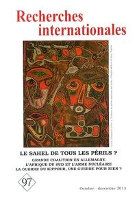 Michel Rogalski - Recherches internationales N° 97, Octobre-décem : Le Sahel de tous les périls ?.