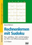 Rechnenlernen mit Sudoku 2./3. Klasse - Plus- und Minus-, Mal- und Teil-Sudokus bis 100 in vier Differenzierungsstufen.