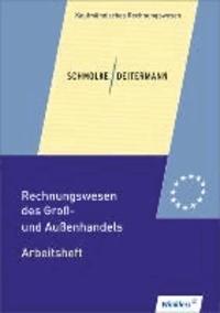 Rechnungswesen des Groß- und Außenhandels. Arbeitsheft - übereinstimmend ab 26. Auflage des Schülerbuches.