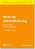 Recht der Arbeitsförderung - SGB II und III mit Verordnungen - Textausgaben zum Sozialrecht - Band 4.