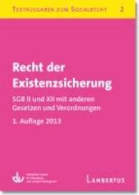 Recht der Existenzsicherung - SGB II und XII mit anderen Gesetzen und Verordnungen - Textausgaben zum Sozialrecht - Band 2.
