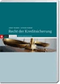 Recht der Kreditsicherung - unter Berücksichtigung der höchstrichterlichen Rechtssprechung und der Formularpraxis der Sparkassen.