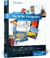 Recht für Fotografen - Der Ratgeber für die fotografische Praxis.
